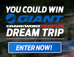 Giant Crankworx Whistler Dream Trip Contest
