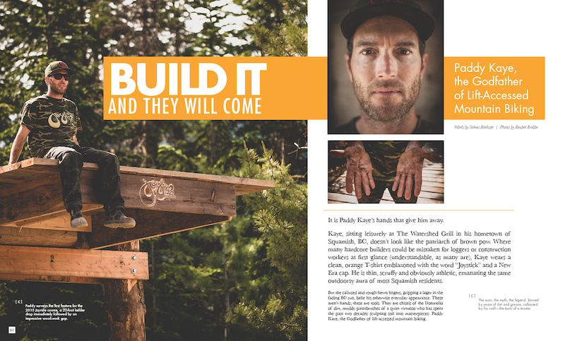 He built it, and they are coming--it's Crankworx time and Paddy Kaye, the Godfather of Dirt, takes some time to talk inspiration, passion and a two-wheeled legacy.