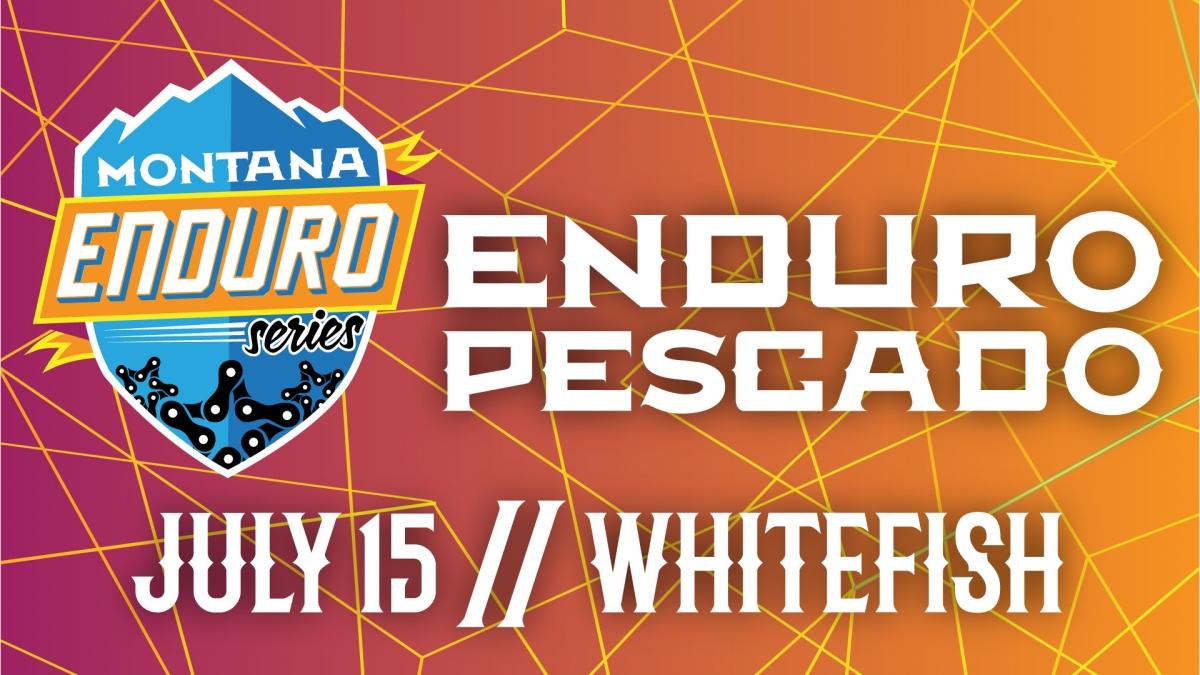 Montana Enduro Series 2018 - Enduro Pescado