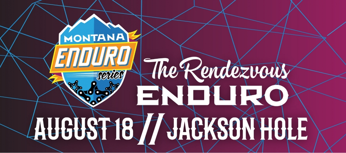 Montana Enduro Series 2018 - The Rendezvous Enduro