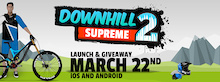 Downhill Supreme 2 Release Date Announced
