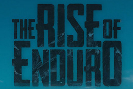 World Premiere - The Rise of Enduro - That's a Wrap