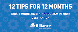 Boost Mountain Biking Tourism in Your Area : 12 Tips for 12 Months
