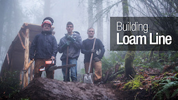 Video: One Year, One Trail - The Building of Loam Line