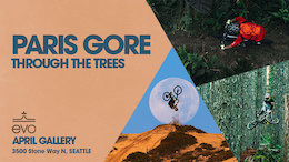 evo Gallery Presents Paris Gore - Through the Trees