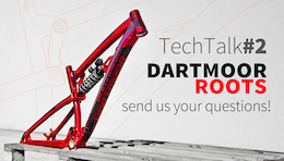 Dartmoor TechTalk - Roots Frame. Send us your questions!