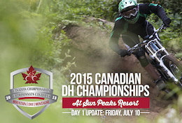 2015 Canadian DH Championships: Day One Update