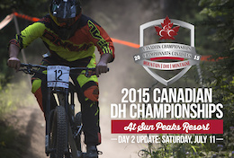 2015 Canadian DH Championships: Day 2 Update