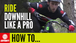 Video: How to Ride DH Like a Pro