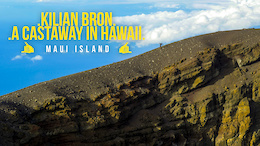 Kilian Bron: A Castaway in Hawaii Part Two - Video
