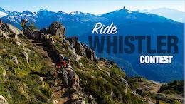 Ride Whistler Contest Now Open