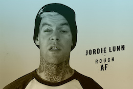 Jordie Lunn: Rough AF - Video
