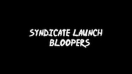 Santa Cruz Syndicate Team Launch Bloopers - Video