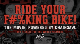 World Premiere: Ride Your F#%king Bike - The Movie. Buy Your Tickets