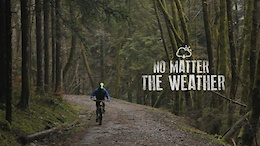 No Matter the Weather - Video
