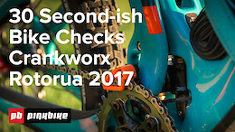 30 Second-ish Bike Checks 2 - Crankworx Rotorua 2017 - Video