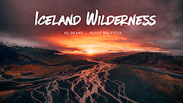 KC Deane and Geoff Gulevich Explore Iceland's Wilderness -  Video