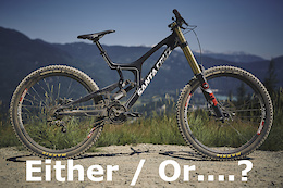 Pinkbike Poll: Either / Or... For Life