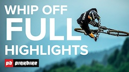 Official European Whip Off Championships Highlights - Crankworx Les Gets 2017