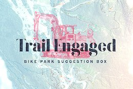 Whistler Bike Park: Welcome To Trail Engaged