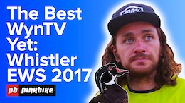 The Best One Yet: WynTV EWS - Crankworx Whistler 2017