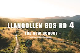 The New School - Llangollen British Downhill Series, Round 4