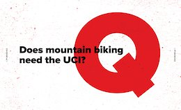 One Question: Does Mountain Biking Need the UCI?