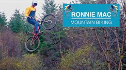Ronnie Mac Does MTB - Video