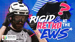 Rigid and Retro at the Enduro World Series - Video