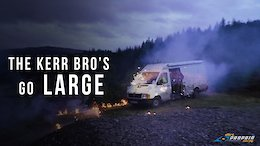 The Kerr Bros Go Large - Video