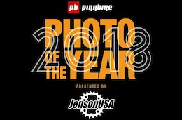 Voting Closed for the FINAL ROUND of the 2018 Pinkbike Photo of the Year Contest