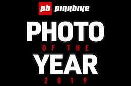 The 2019 Pinkbike Photo of the Year Contest is Here With $10,000 in Prizing