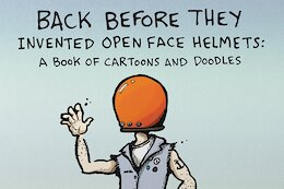 Taj Mihelich Releases Book of Cartoons & Doodles: 'Back Before They Invented Open Face Helmets'