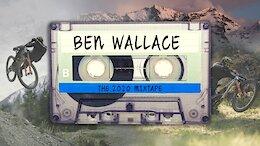 Video: Ben Wallace's 2020 Mixtape