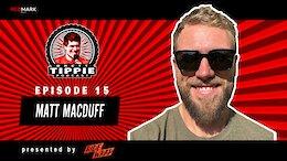 Podcast: Matt MacDuff vs. Brett Tippie