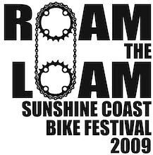Roam The Loam - Sunshine Coast Bike Festival 2009