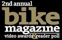 2nd Annual Bike Reader Poll & Video Awards