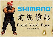 John Henry presents - The Shimano Front Yard Fury