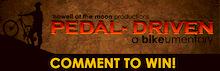 """""""Pedal-Driven"""" Comment Contest"""
