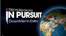 Trek World Racing 2011 - In Pursuit - Downhiller in Dalby
