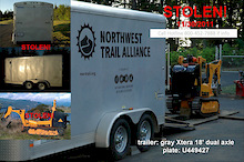STOLEN Trail Machine and NW Trail Alliance Cargo Trailer!