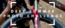 LAST DAY: Pinkbike Deep Summer Wildcard Photographer Contest