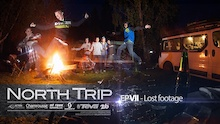 Video: North Trip - Episode 6 - Lost Footage