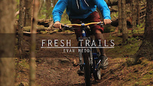 Video: Fresh Trails
