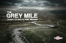 The Grey Mile - Talking the Walk at Fort William