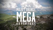 Video: Mojo Orange, Mega Adventure