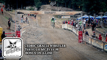 Video: Cedric Gracia Through My Eyes 8 - Whistler Part 4