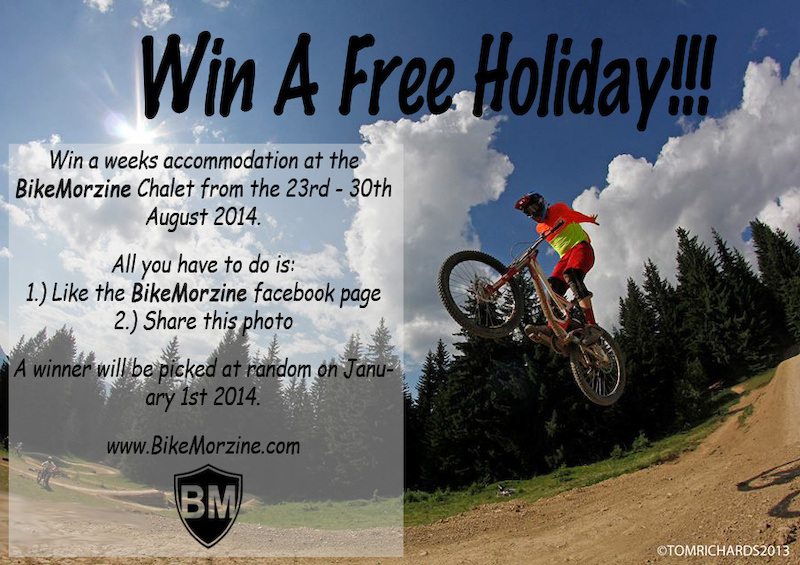 BikeMorzine New Year holiday competition! Win yourself free accommodation at the BikeMorzine chalet from 23rd - 30th August 2014.