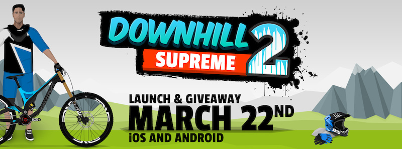 Downhill Supreme 2 March 22 Launch