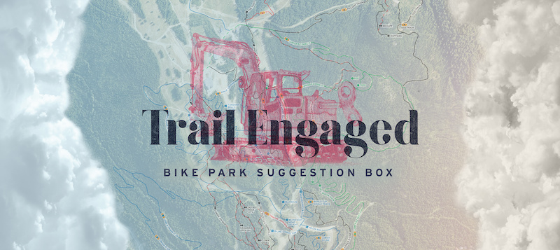 Whistler Bike Park Welcome To Trail Engaged